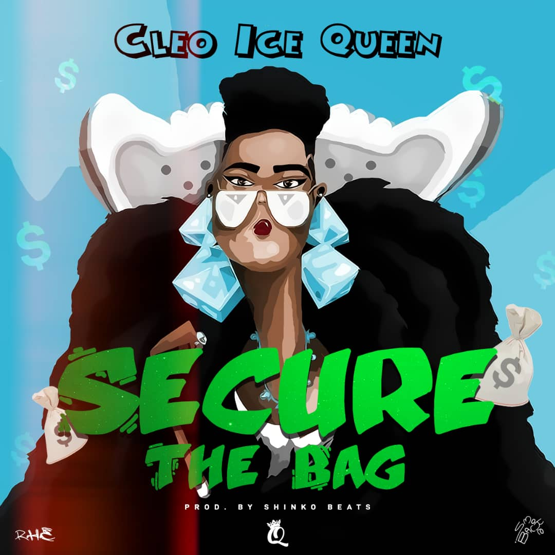 Cleo Ice Queen - Secure The Bag