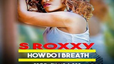 S Roxxy - How Do I Breath