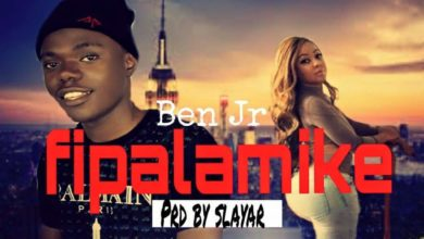 Photo of Ben Jr – Fipalamike (Prod. By Slayar)