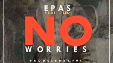 "Photo of Epas feat Leo – ""No Worries"" – (Prod by PMP)"