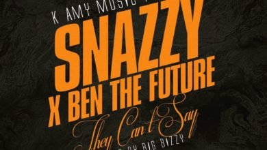 """Photo of Snazzy Ft. Ben the future – """"They Can't Say"""" – (Prod. By Big Bizzy)"""