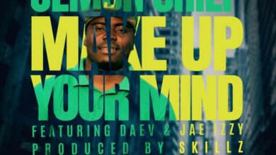 "Photo of Jemoh Chief X Daev X Jae Izzy – ""Make up your mind"" – (Prod. By Skillz)"