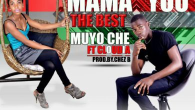 Photo of Muya Che Ft. Cloudia – Mama You The Best – (Prod. By Chez B)
