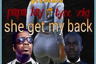 Photo of Papa Kay Ft Tyce – She Got My Back – (Prod. Sai Brizzy)
