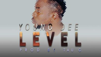 Photo of Young Dee – Level – (Prod. Tau G)