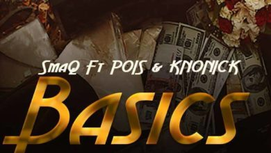 Photo of SmaQ Ft. Pois & Kronick – Basics – (Prod. By Biggy Bang & Wau)