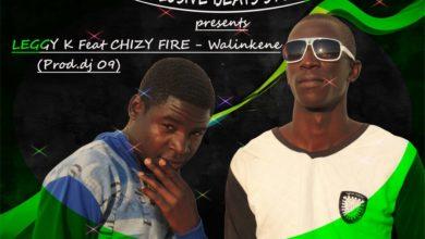 Photo of Leggy K Ft. Chizy Fire – Walinkene – (Prod. by DJ 09)