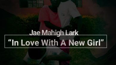 "Photo of Jae Mahigh Lark – ""In Love With A New Girl"" – (Prod. Nalez music)"