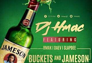 Photo of DJ H Mac Ft. Slap Dee X B Mak & Daev – Buckets And Jameson – (Prod. Mr Stash)
