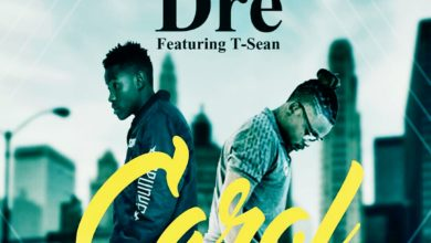 Photo of Dre Ft. T-Sean – Carol – (Prod. By Dre)