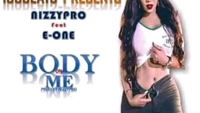 Photo of Nizzy Pro Ft. E One – Body On Me