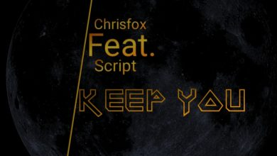Photo of Chrisfox Ft. Script – Keep You