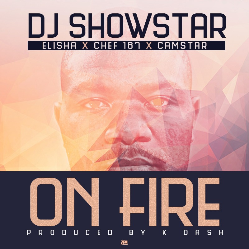 DJ Showstar On Fire ft Elisha LongCamstar Chef 187