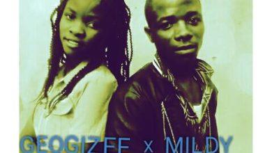 Photo of Geogizee Ft. Mildy – Tempela Ya Mweo Obe