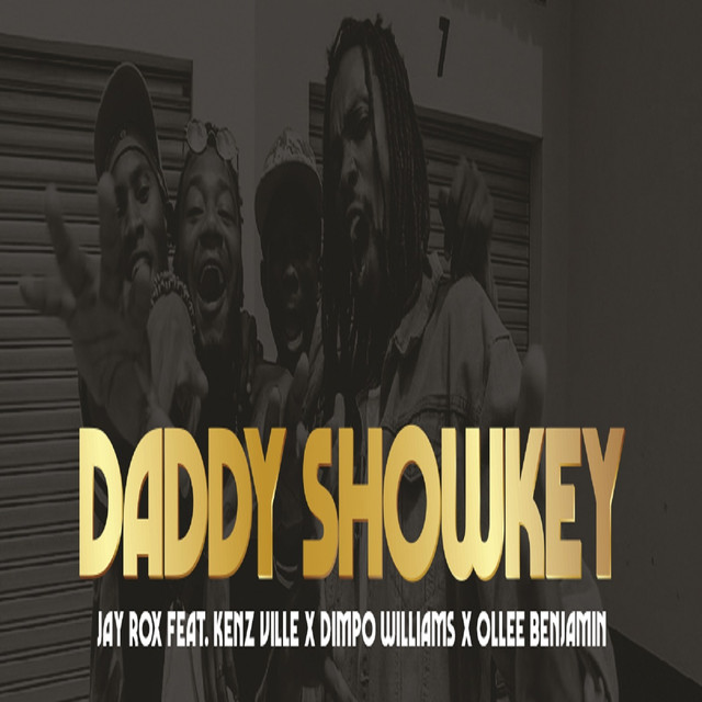 Jay Rox Ft. Kenz Ville Dimpo Williams Ollee Benjamin Daddy Showkey