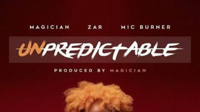 Photo of Magician, Mic Burner & Zar – Unpredictable