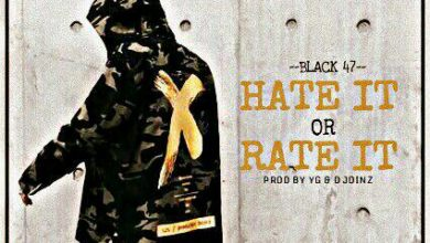 Photo of Black 47 – Hate It or Rate It (Prod. By D Jonz)