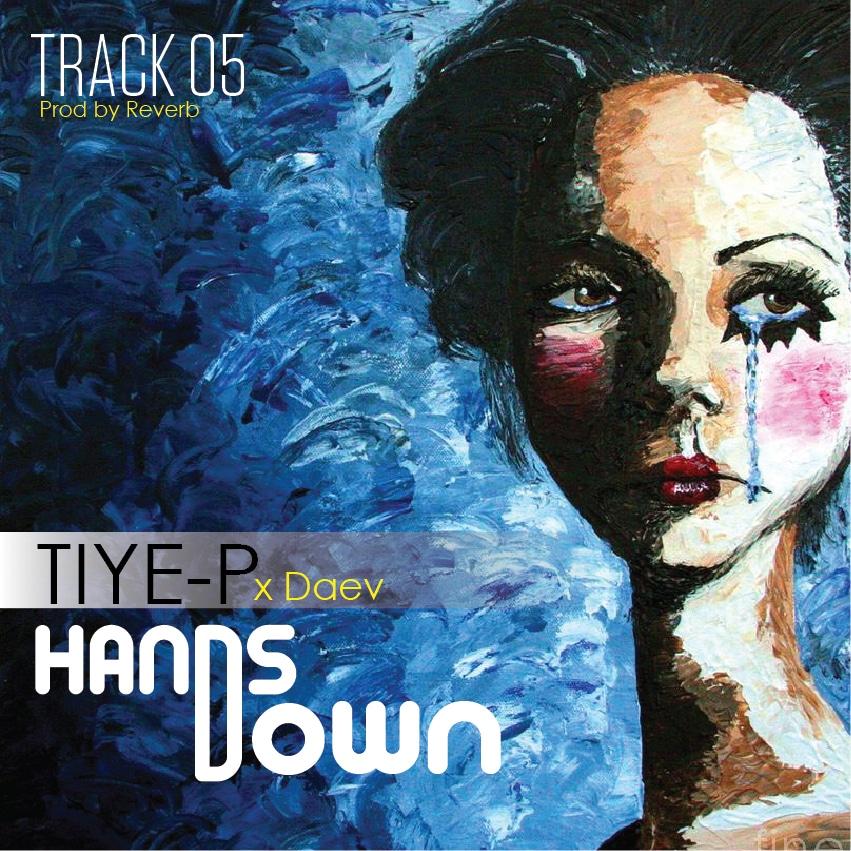 Tiye P Ft. Daev Hands Down