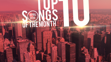 Photo of Top 10 Hottest Songs From The Month Of April 2018