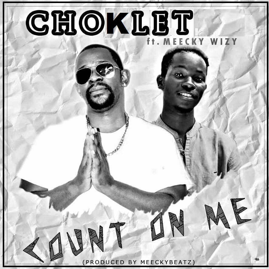choklet ft meecky wizy count on me