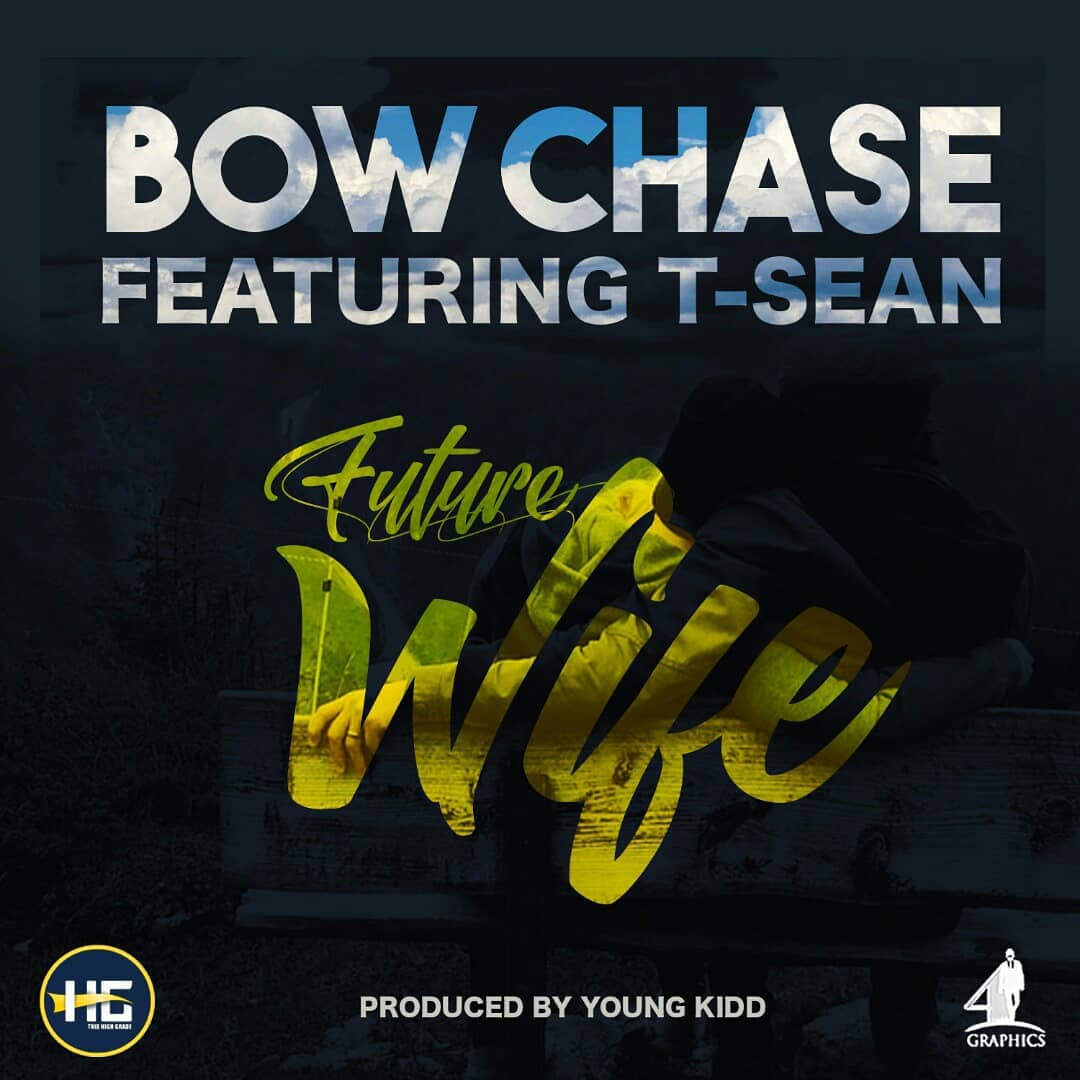 Bow Chase Ft. T Sean Future Wife