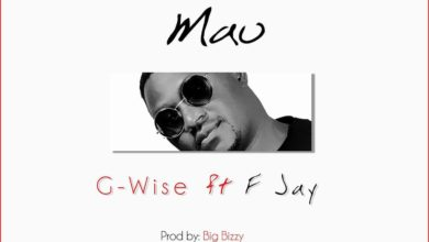 Photo of G-Wise Ft. F Jay – Mau (Prod. By Big Bizzy)