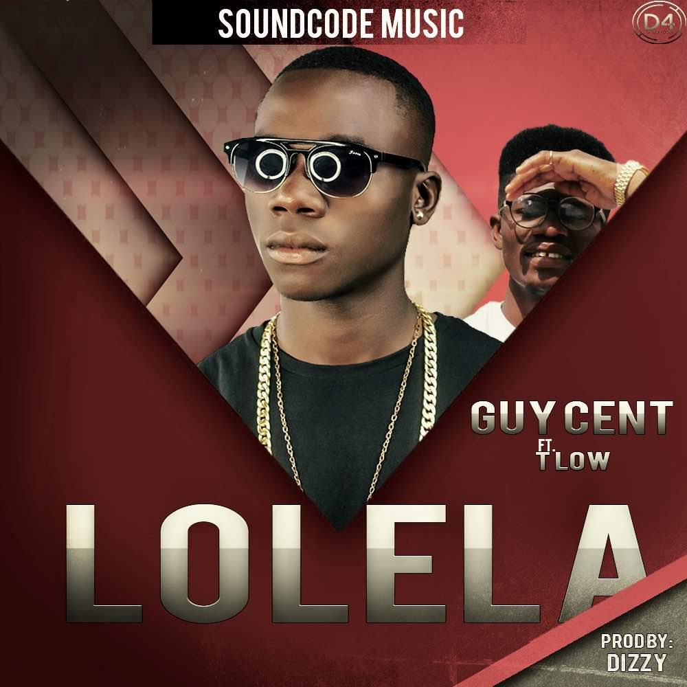 Guy Cent Ft. T Low Lolela Prod. By Dizzy