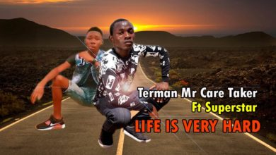 Photo of Terman Mr Care Taker Ft. Superstar – Life Is Very Hard