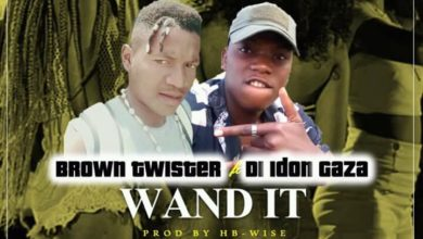 Photo of Brown Twister Ft. Di Idon Gaza – Wand It