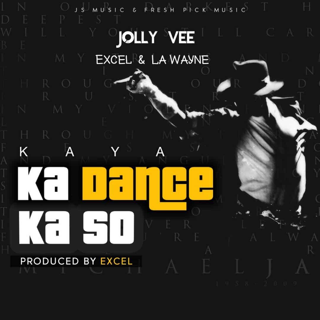 Jolly Vee Ft. Excel La Wayne Kaya Ka Dance Ka