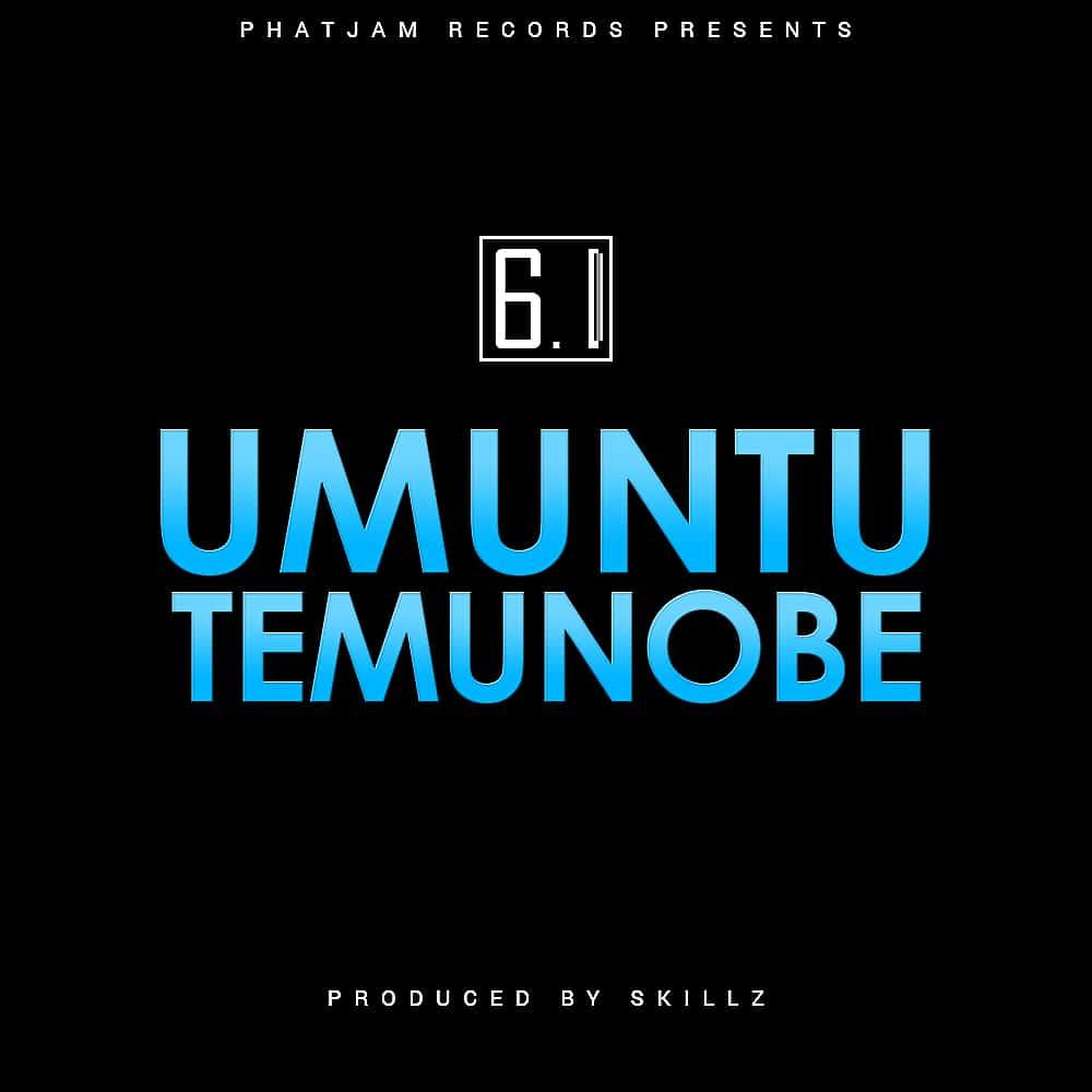 6.1 Umuntu Temunobe Prod. By Skillz