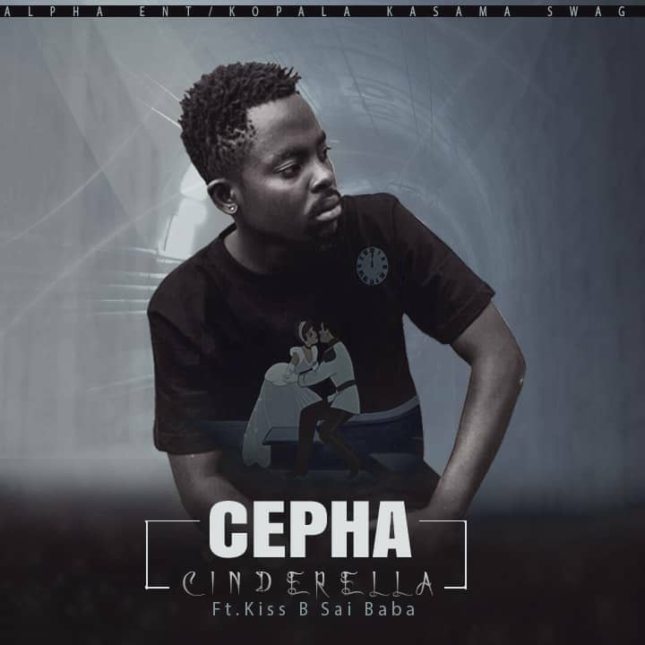 Cepha Ft. Kiss B Cinderella