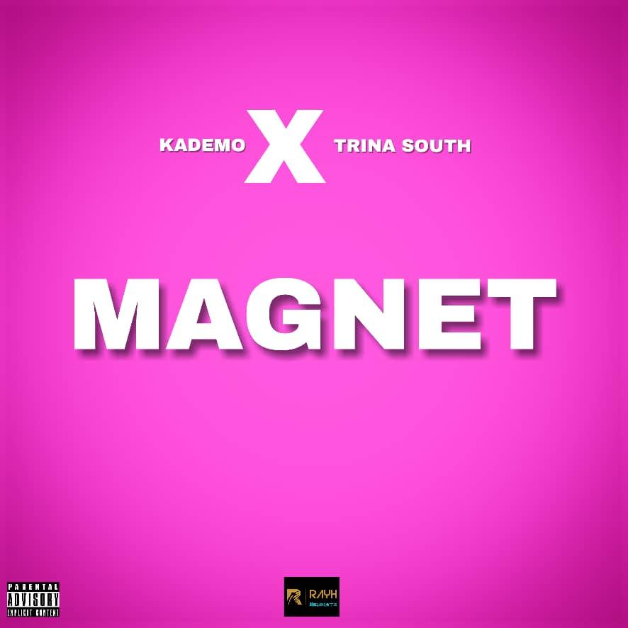 Kademo X Trina South Magnet