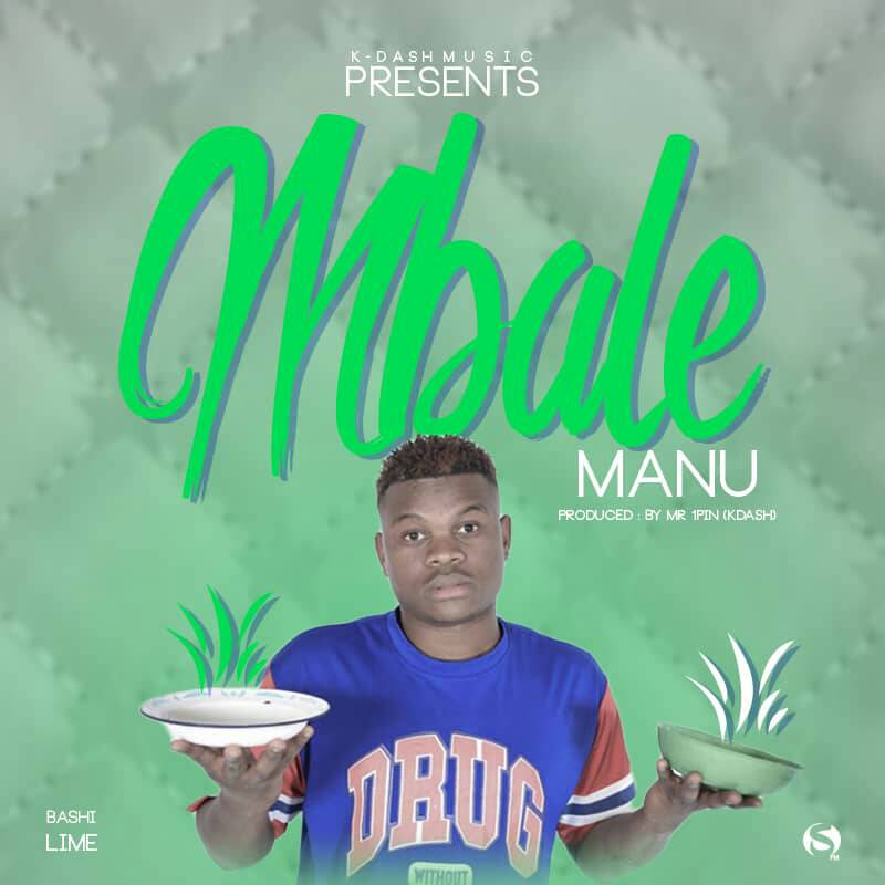 Manu Mbale Prod. By K Dash