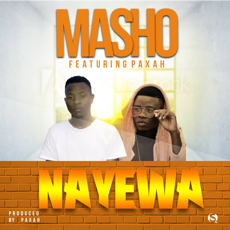Masho Ft. Paxah Nayewa Prod. By Paxah