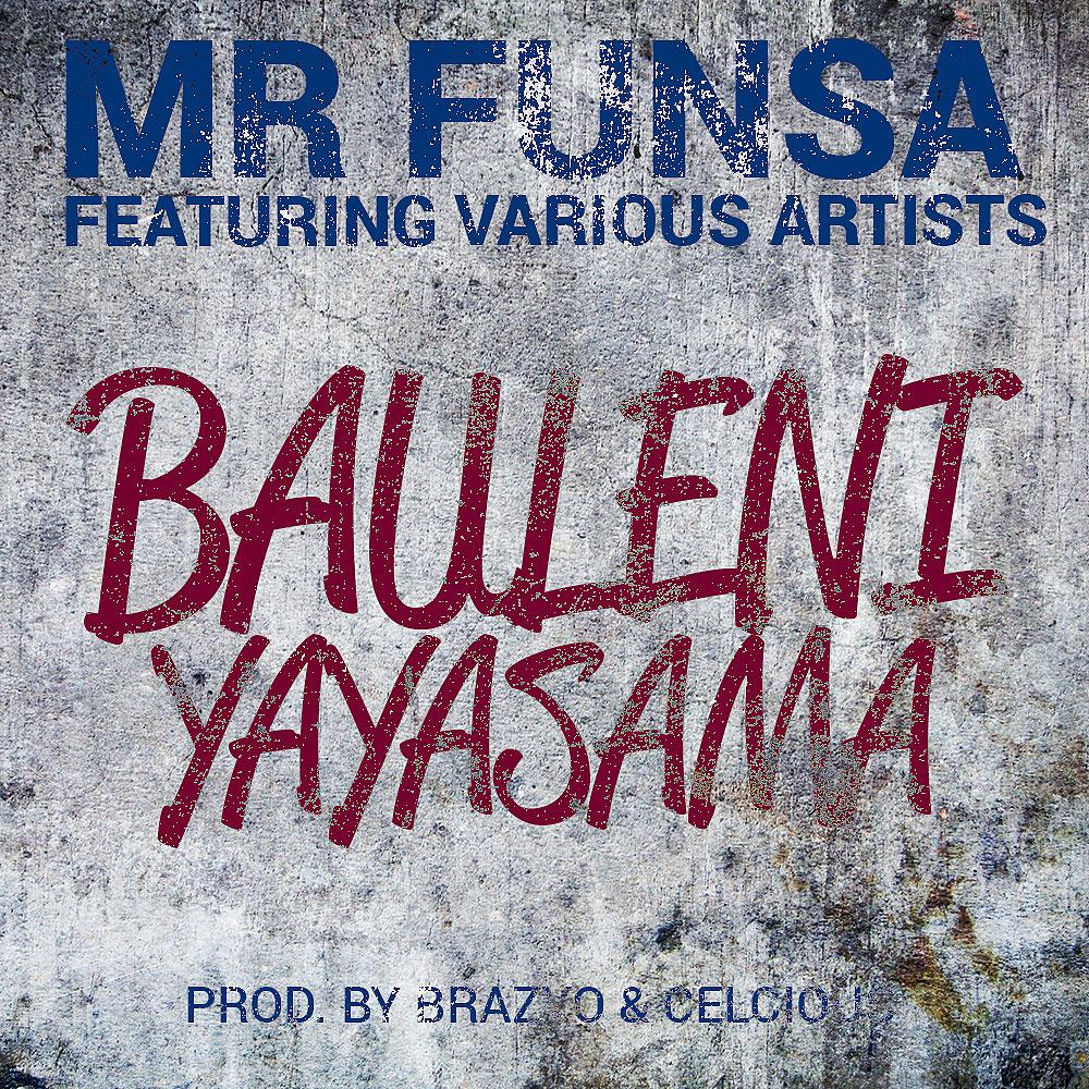 Mr Funsa Ft. Various Artists Bauleni Yayasama