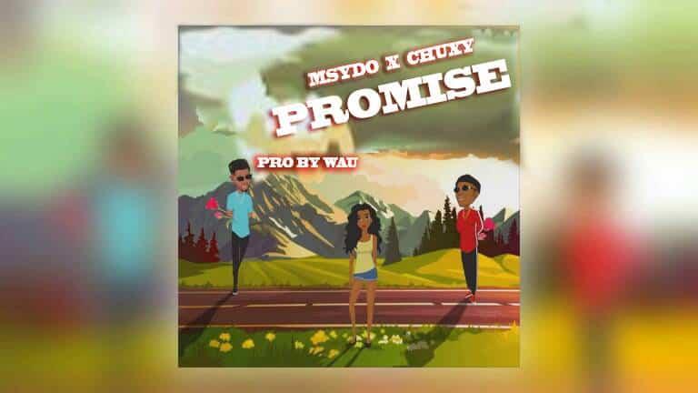 Msydo Ft. Chuxy Promise Prod. By Wau
