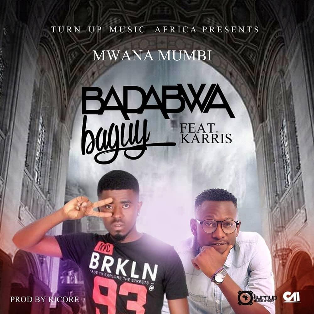 Mwana Mumbi Ft. Karris Badabwa Ba Guy