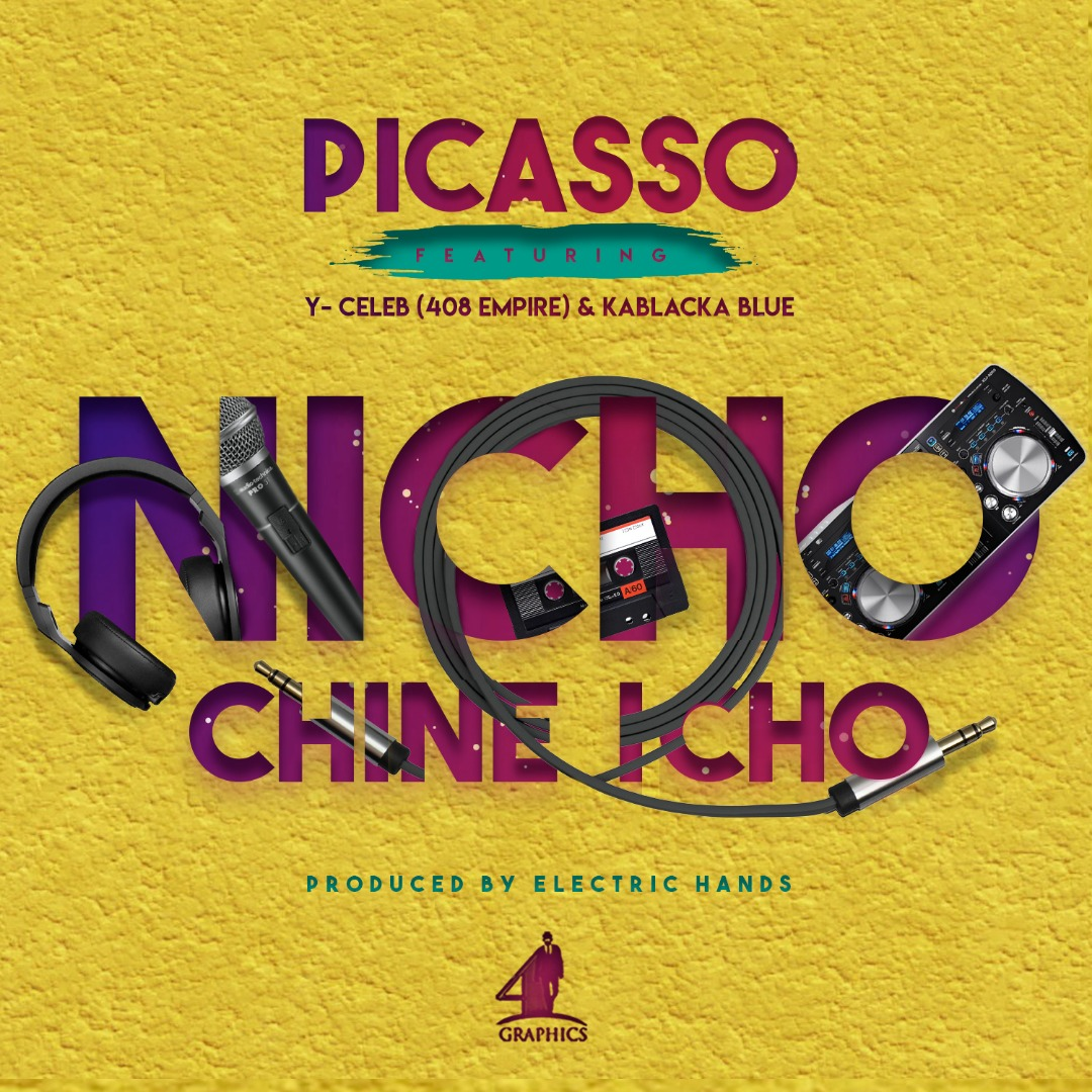 Picasso Ft. Y Celeb Nicho Chine Icho