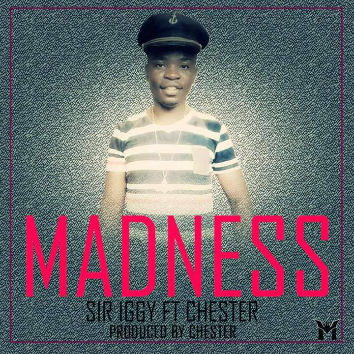Sir Igy One Ft. Chester Madness