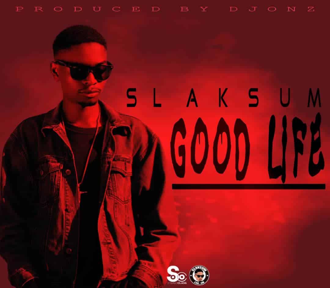 Slaksum Good Life