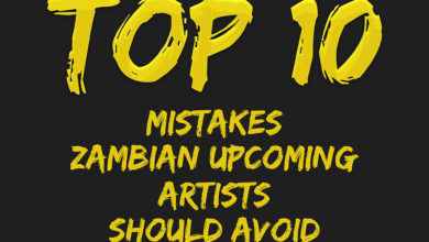 Photo of 10 Mistakes Zambian Upcoming Artistes Should Avoid