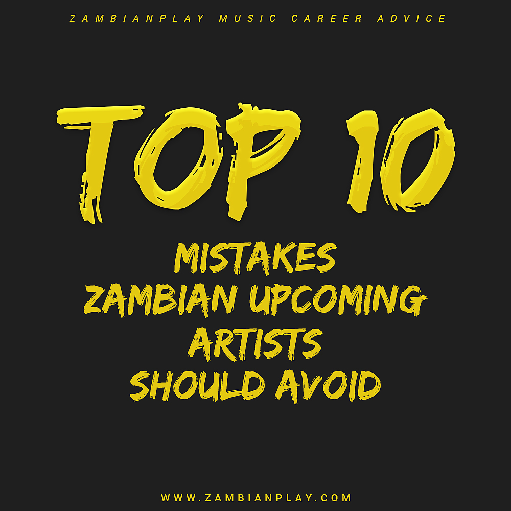 Top 10 Mistakes upcoming artistes should avoid