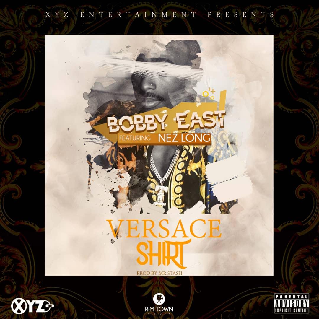 Bobby East Ft. Nez Long Versace Shirt