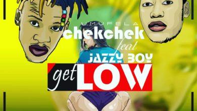 Chek Chek Ft. Jazzy Boy Get Low