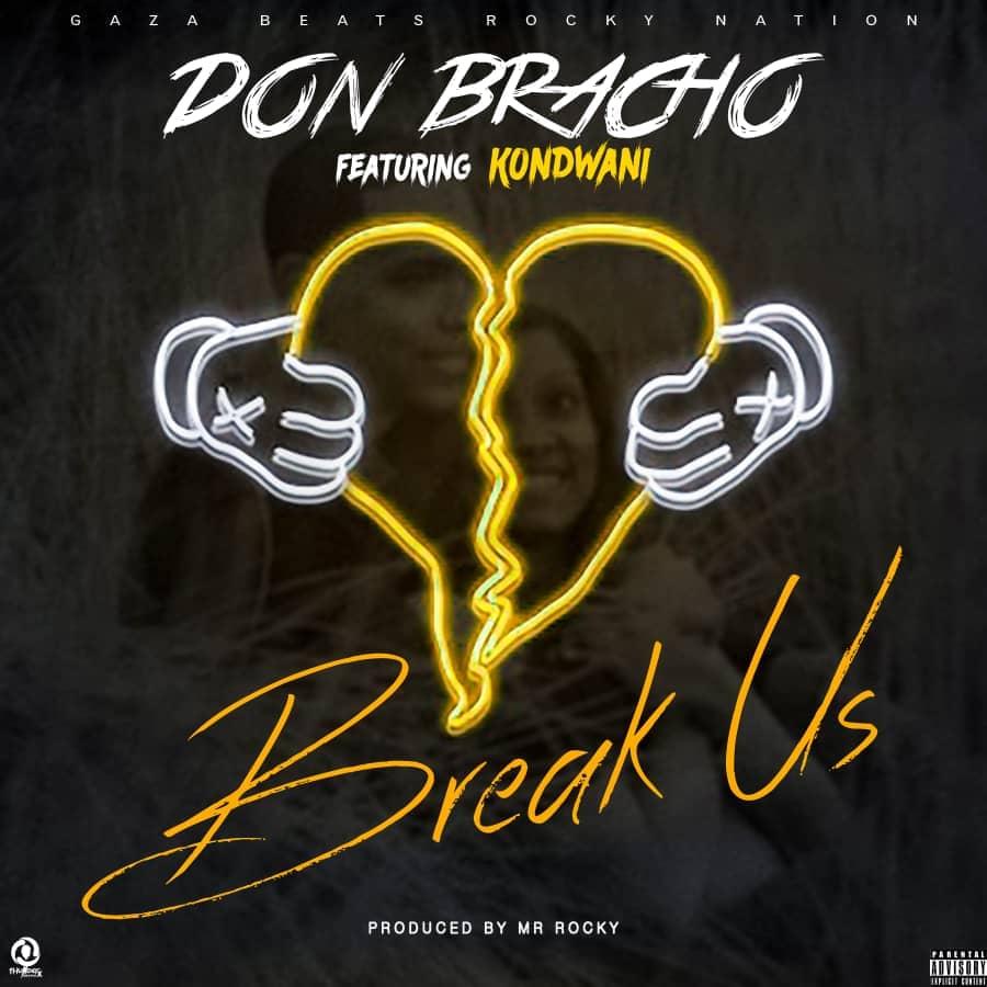 Don Bracho Ft. Kondwani Break Us