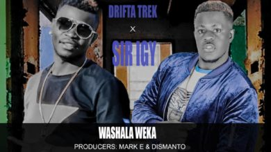 Photo of Drifta Trek & Sir Igy – Washala Weka