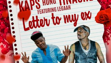 Photo of Kaps Hong Tinashe Ft. Legaah – Letter To My Ex