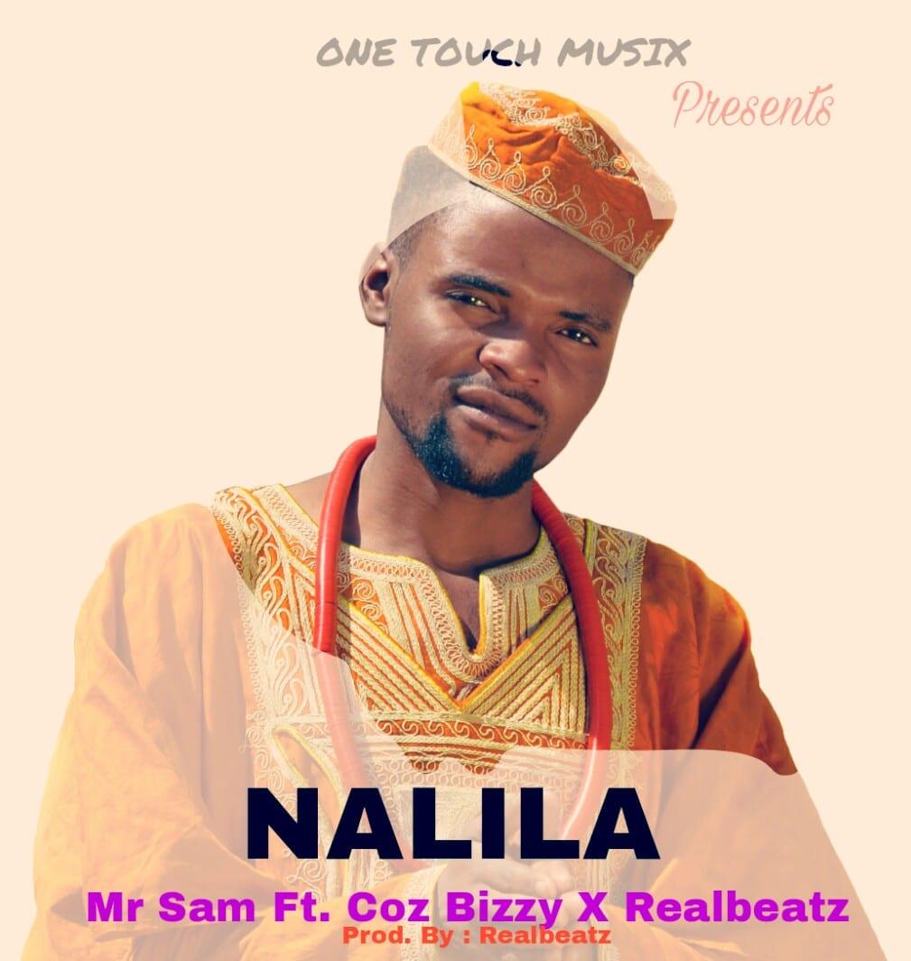 Mr Sam Ft. Coz Bizzy X Mr Realbeats Nalila