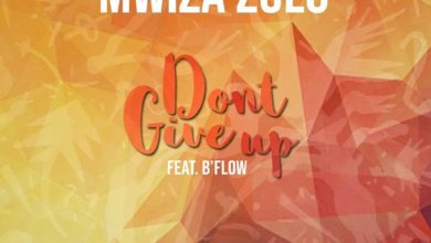 Photo of Mwiza Zulu Ft. B Flow – Don't Give Up